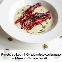 Prelekcja o kuchni XX-lecia międzywojennego dla Muzeum Polskiej Wódki